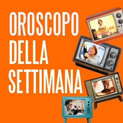 OROSCOPO_DELLA_SETTIMANA2tv