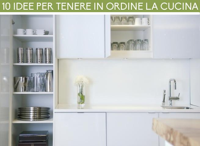 10 idee per tenere in ordine la cucina - Idee cucina piccola ...